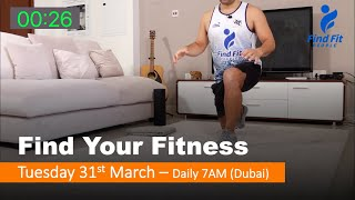 Find Your Fitness #5 - Tuesday 31st March
