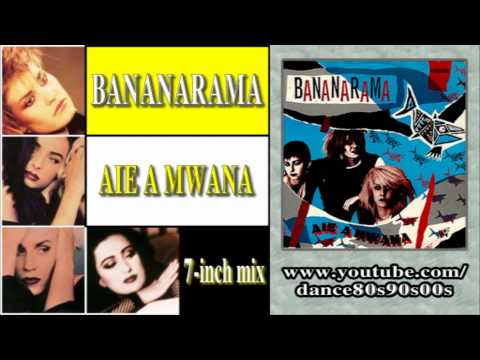 BANANARAMA - Aie A Mwana (7-inch Mix)