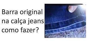 Vídeo-aula (Jeans ) Barra original perfeita