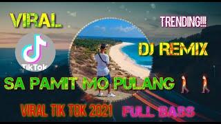 Dj Remix Sa Pamit Mo Pulang Viral Tik Tok 2021 Full Bass_Dj Imut  Sa Pamit Mo Pulang Viral Tik Tok