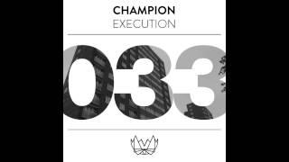 Champion - Execution