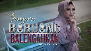 Fauzana - Babuang Balengahkan (Official Music Video) Lagu Minang Terbaru