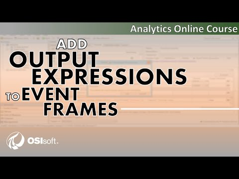 OSIsoft: Analytics Online Course - Add Output Expressions to Event Frames