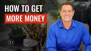 How to Get More Money