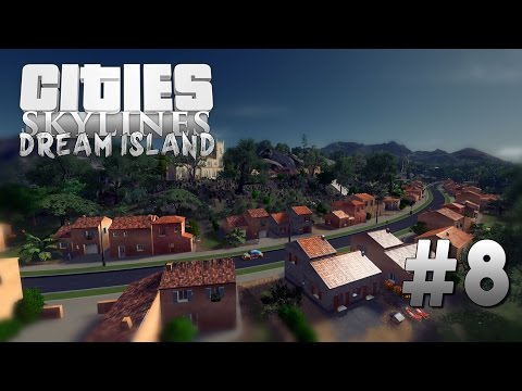 Cities Skylines: Dream Island [8] The Most Beautiful Town