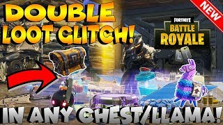FORTNITE GLITCHES: CRAZY *DOUBLE LOOT* GLITCH ON ANY CHEST OR LLAMA!! (WORKING 2018)