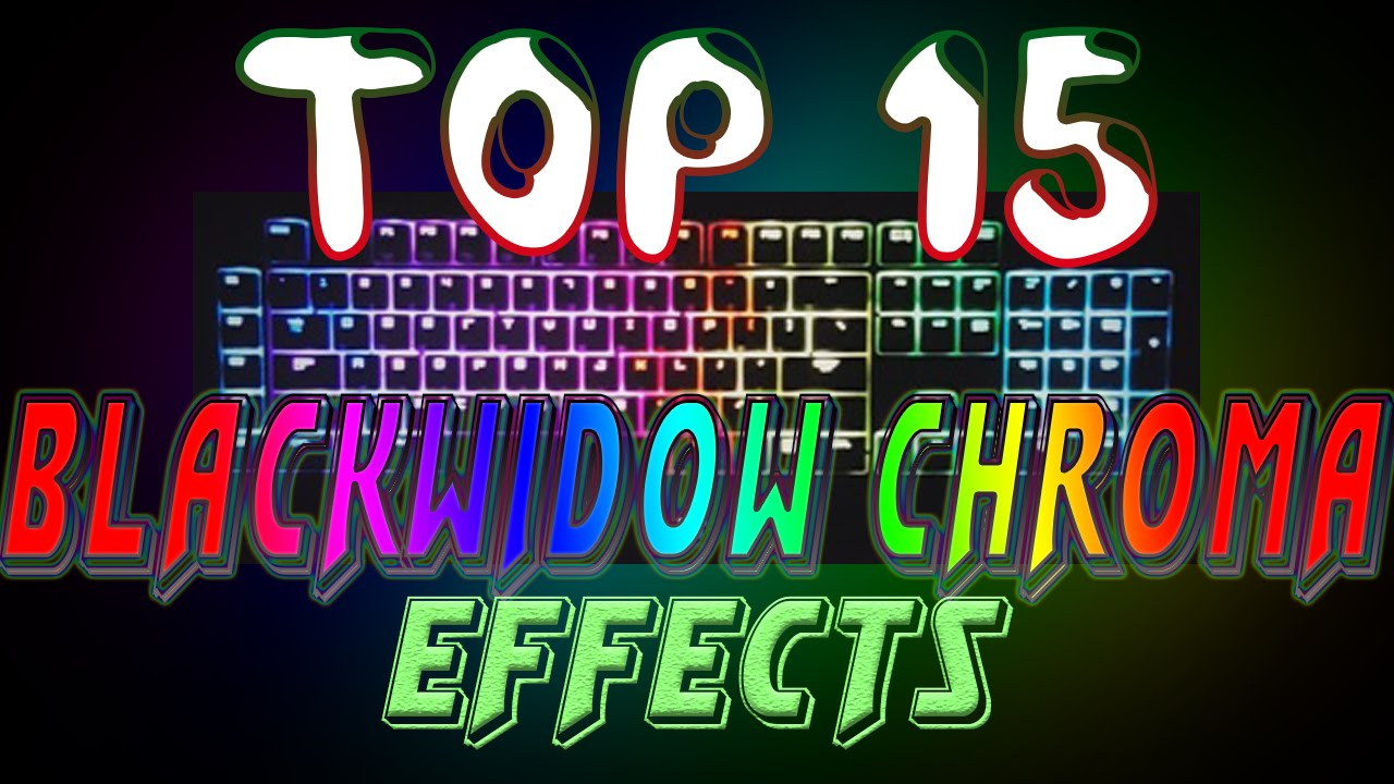 Top 15 Blackwidow Chroma Lighting Effect Profiles (With Download)