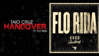 Taio Cruz ft. Flo Rida vs. Flo Rida - Good Hangover