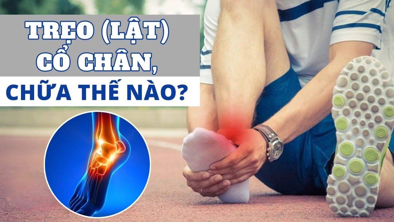 Trẹo (lật) cổ chân chữa thế nào?