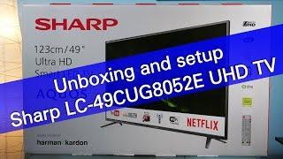 SHARP Aquos LC-49CUG8052E UHD Smart TV unboxing and setup