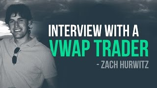 An interview with a VWAP trader – Zach Hurwitz