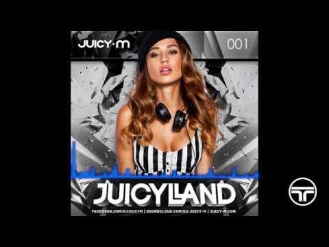 Juicy M - Juicyland RadioShow #001