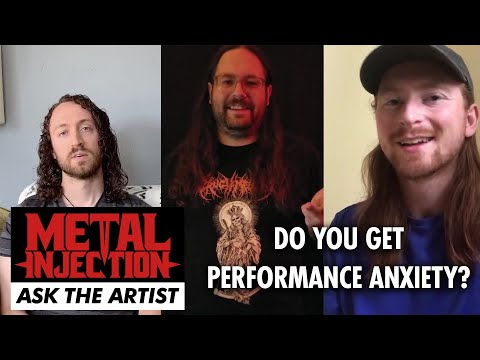 Do You Get Performance Anxiety? ASK THE ARTIST | Metal Injection