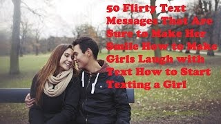 50 Flirty Text Messages That Are Sure to Make Her Smile How to Make Girls Laugh with Text