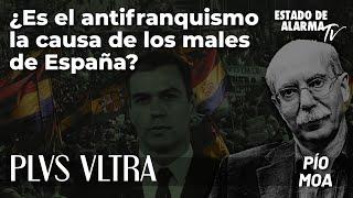 Plus Ultra con Pío Moa: ¿Es el antifranquismo la causa de los males de España?