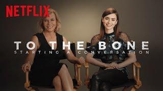 To The Bone   Starting a Conversation   Netflix