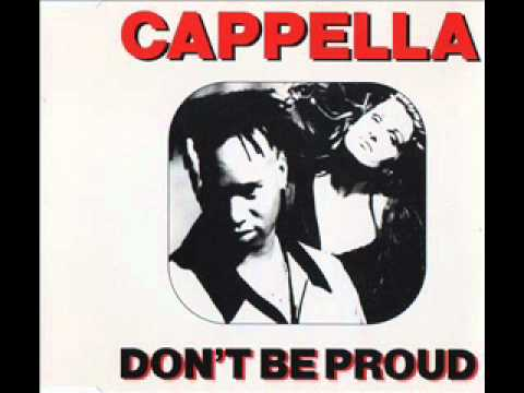 Cappella -- Don't Be Proud (1994)