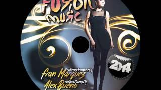 02. Fusion Music 2014 - Fran Márquez & AlexBueno