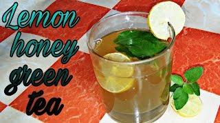 Lemon honey green tea recipe/Health & fat burning green tea/Green tea recipe.