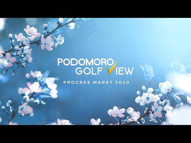 PROGRES PODOMORO GOLF VIEW MARET 2020
