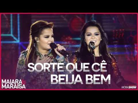 Maiara e Maraisa   Sorte Que Cê Beija Bem DVD Ao Vivo Em Campo Grande