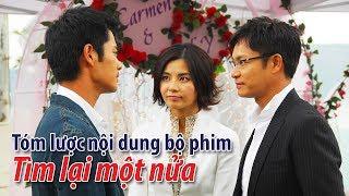 Phim TVB: Tóm lược nội dung bộ phim Tìm lại một nửa