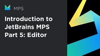Introduction to JetBrains MPS, part 5: Editor