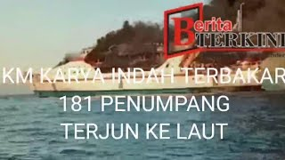 Kapal KM Karya Indah Terbakar 181 Penumpang Terjun Ke Laut