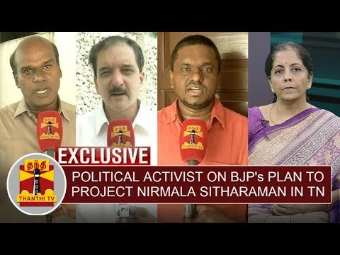 EXCLUSIVE   Political activist on BJP's Plan to project Nirmala Sitharaman in TN   Thanthi TV