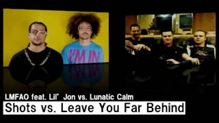 Shots vs. Leave You Far Behind (Mash UP) / LMFAO feat. Lil