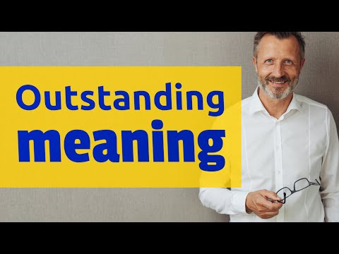 Outstanding | Meaning of outstanding