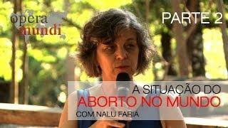Nalu Faria / Uruguai: 6.676 abortos e nenhuma morte; Brasil: a cada dois dias, morre uma mulher
