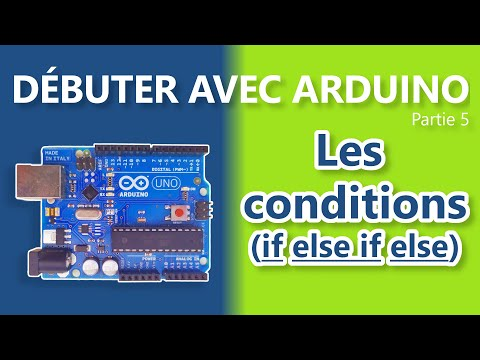 [Arduino] Débuter Avec Arduino. Partie 5 : Les Conditions If, Else If, Else