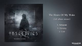 Obseqvies - The Hours Of My Wake (Official Full Album   HD)