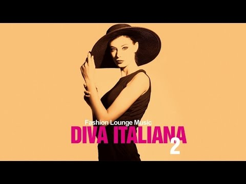 Top lounge and ChillOut music - Diva Italiana 2 ( Fashion Lounge Musc )