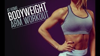 Home Arms Workout for Women (AT HOME – BODYWEIGHT – NO EQUIPMENT!!)