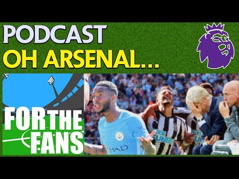 OH ARSENAL... | PODCAST | PREMIER LEAGUE PODCAST WEEK 3