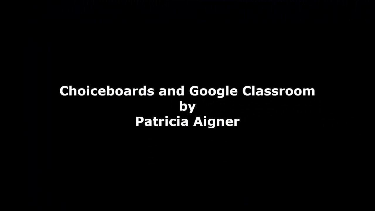 Google Classroom And Choice Boards Youtube