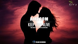 Airzoom - Keep Love Alive (Paul Hided ft. Andi Vax Live Guitar Remix)