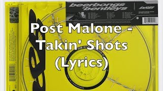 Watch Post Malone Takin Shots video