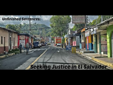 Unfinished Sentences: Human Rights in El Salvador