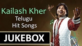 Kailash Kher (Singer)Telugu Hit Songs || Jukebox