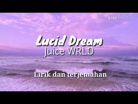 Lucid Dream - Juice WRLD (Lirik+terjemahan)