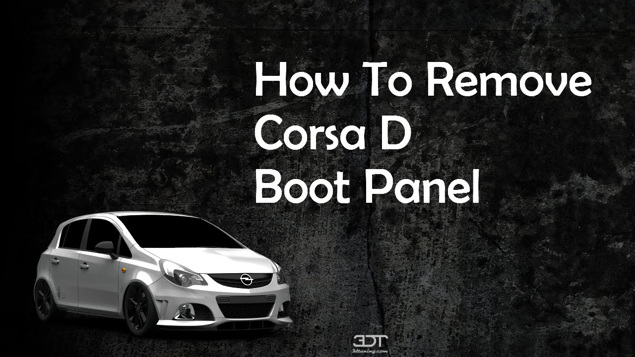 How To Remove Corsa D Boot Panel Youtube