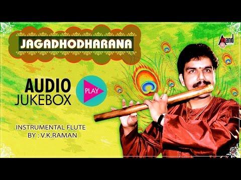 Jagadhodharana -(Divine Melodies) | Flute Instrumental | Flautist by : V.K