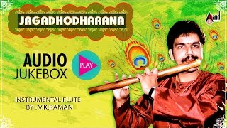 Jagadhodharana -(Divine Melodies) | Flute Instrumental | Flautist by : V.K.Raman