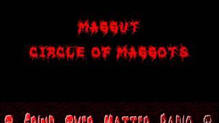 Maggut - Circle of Maggots