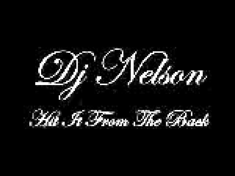 dj nelson-hit it from the back