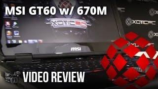 MSI GT60 (004US) [Ivy Bridge i7-3610QM / GTX 670M] Video Review by XOTIC PC
