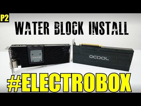 Installing The Water Blocks! - Part 2